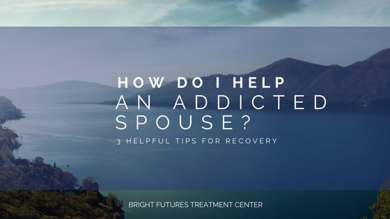 How do I help my spouse through recovery?